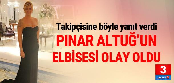 Pınar Altuğ'un elbisesi olay oldu