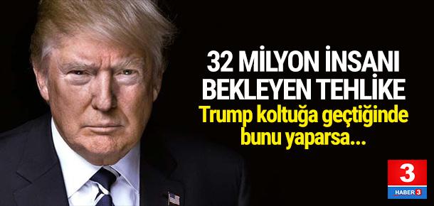 32 milyon insanı bekleyen tehlike !