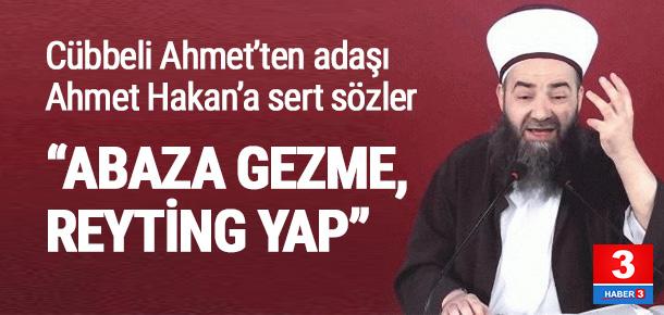 Cübbeli Ahmet'ten Ahmet Hakan'a: ''Abaza gezme, reyting yap''