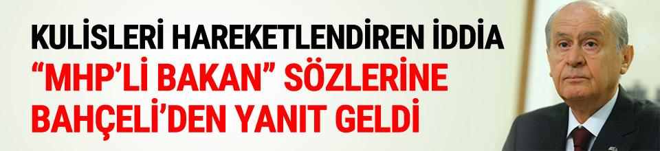 """Bahçeli'den """"MHP'li Bakan"""" açıklaması"""
