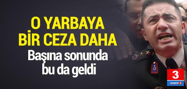 Yarbay Mehmet Alkan'a bir ceza daha