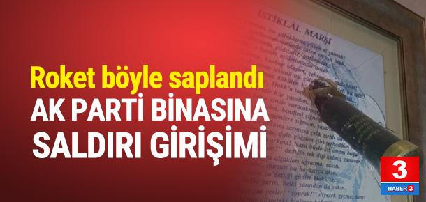 AK PARTİ BİNASINA ROKETATARLI SALDIRI