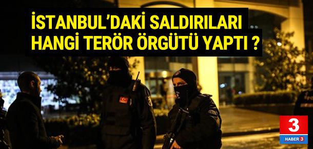 İstanbul'da saldırıları kim yaptı ?