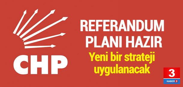 CHP'nin referandum planı hazır