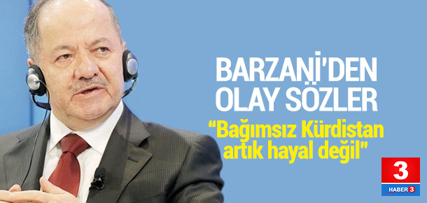 Barzani'den ortalığı karıştıracak sözler