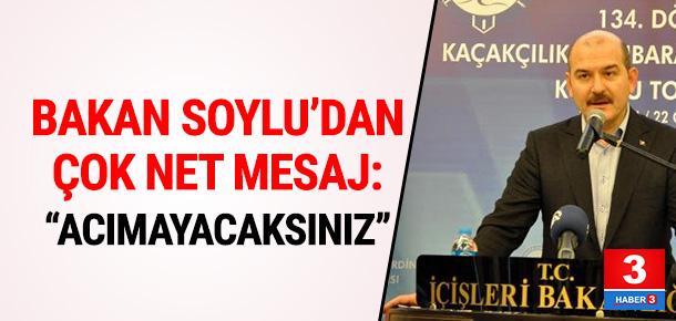 """İçişleri Bakanı: """"Acımayacaksınız"""""""