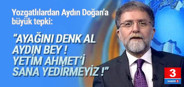 Yozgatlılardan Aydın Doğan'a Ahmet Hakan tepkisi