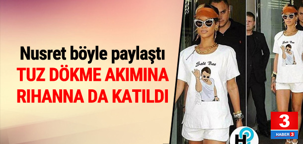 "Rihanna ""Nusret"" tişörtü giydi"