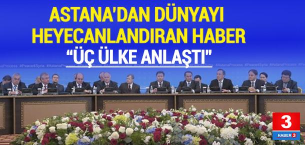 ASTANA'DA TÜRKİYE, RUSYA VE İRAN ANLAŞTI