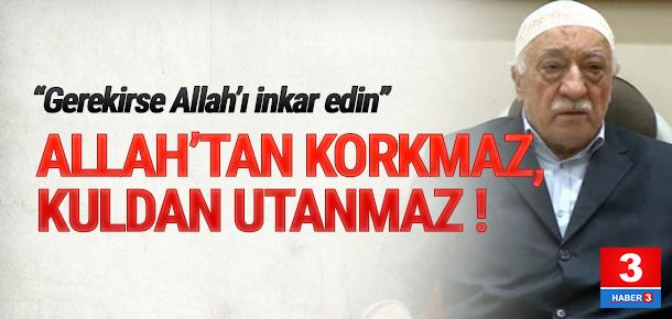 ''Gerekirse Allah'ı inkar etmek mümkündür''
