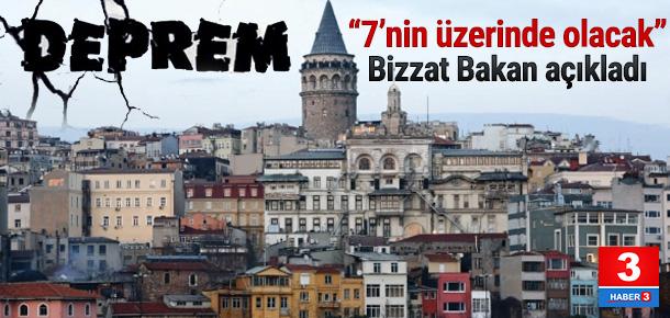 Bakan: İstanbul'da 7'nin üzerinde deprem olacak