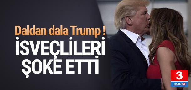 Trump'tan İsveçlileri şaşırtan sözler