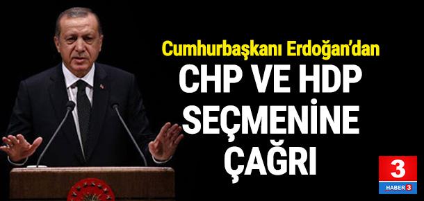 Erdoğan CHP ve HDP seçmenine seslendi