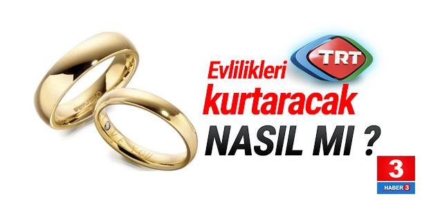 TRT'den hem evlendirme hem de boşandırmama programı