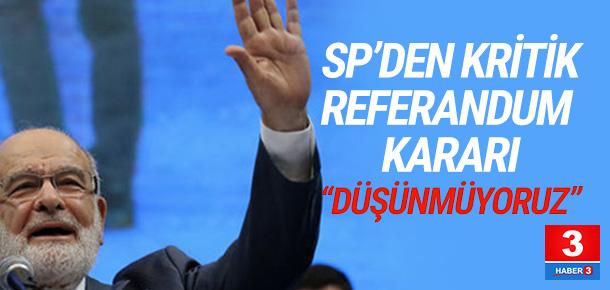 SP referandumda kampanya yapmayacak