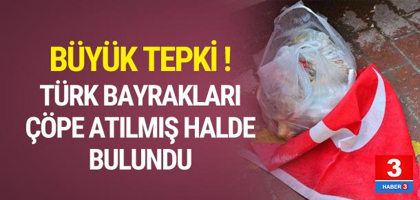 Türk bayrakları çöpe atıldı !