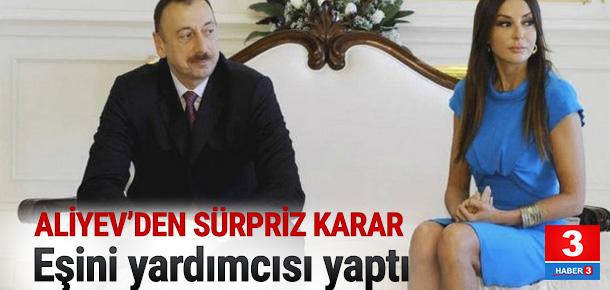 İlham Aliyev eşini Cumhurbaşkanı Yardımcısı olarak atadı
