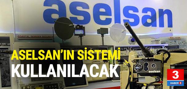 Aselsan'ın sistemi kullanılacak !