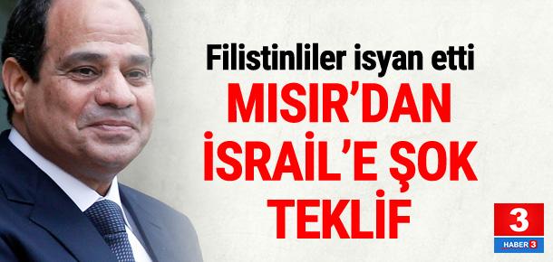 Mısır'dan İsrail'e şok teklif !
