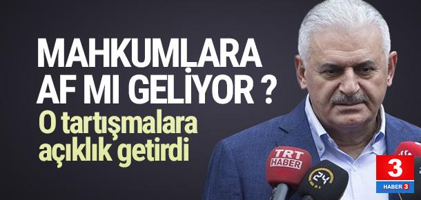 Başbakan Yıldırım'dan ''af'' açıklaması