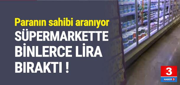Süpermarkette 13 bin TL kaybeden müşteri aranıyor