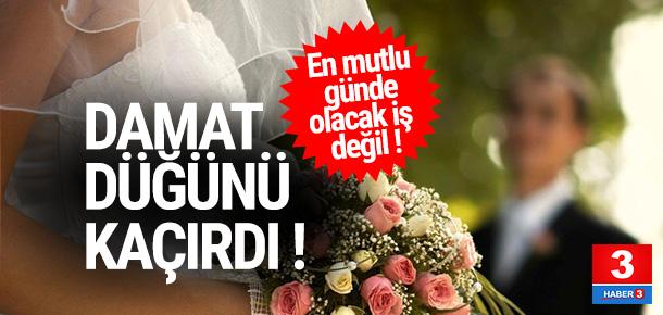 Damat düğünü kaçırdı !