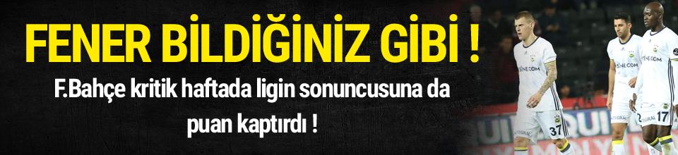 Fenerbahçe Antep'ten de çıkamadı