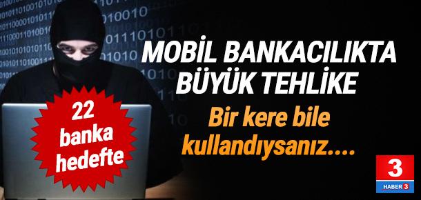 Mobil bankacılığı kullananlar tehlike altında
