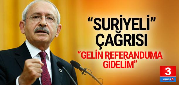 Kılıçdaroğlu'ndan Suriyeliler için referandum önerisi