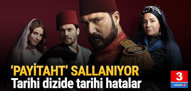 ''Payitaht Abdülhamid'' dizisinde skandal hatalar
