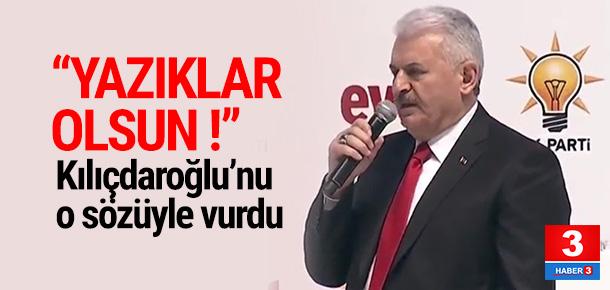 Başbakan Yıldırım'dan Kılıçdaroğlu'na: Yazıklar olsun