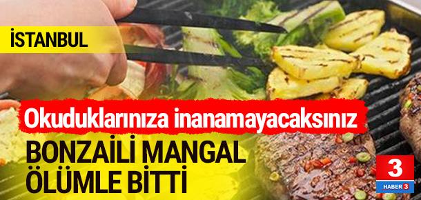 İnanılmaz olay ! Bonzaili mangal ölümle bitti
