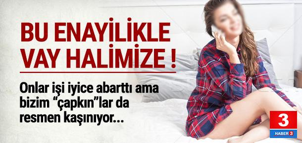 Türk erkekleri bile bile dolandırılıyor