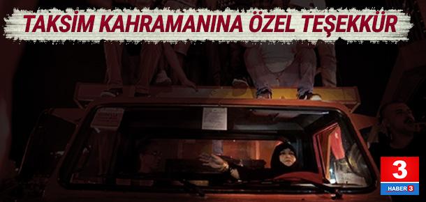 15 Temmuz'da Taksim'e kamyonla çıkan Boz'a özel teşekkür