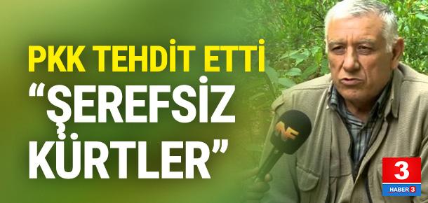 PKK'dan küstah tehdit: ''Şerefsiz Kürtler''