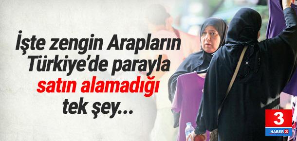 İşte zengin Arapların Türkiye'de satın alamadığı tek şey