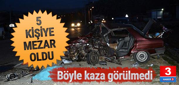 Korkunç kazada 5 kişi hayatını kaybetti
