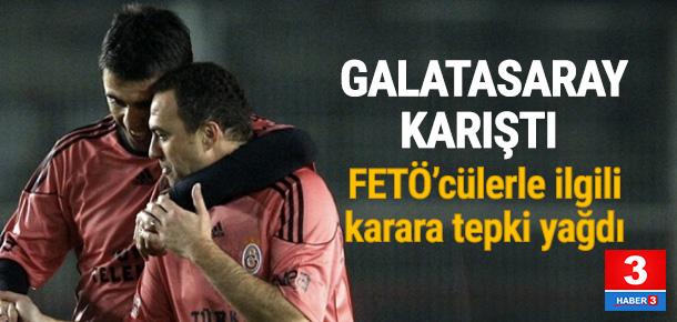 Galatasaray'da FETÖ'cülerle ilgili şok karar
