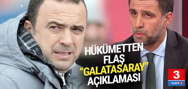 Hükümetten Galatasaray açıklaması