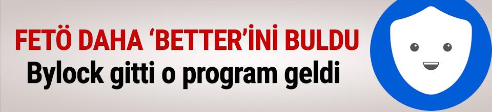 FETÖ, Betternet uygulamasıyla haberleşiyor