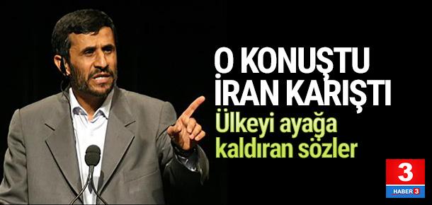 Ahmedinejad'ın sözleri İran'ı ayağa kaldırdı