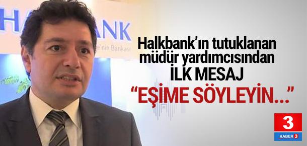 Tutuklanan bankacıdan eşine avukat mesajı