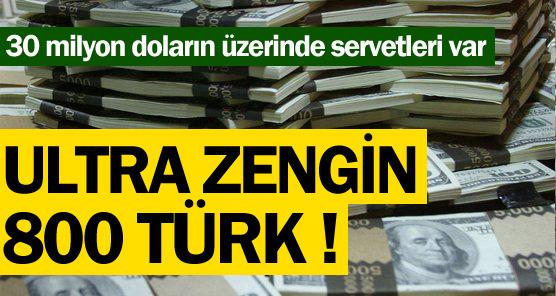 Ultra zengin 800 Türk !