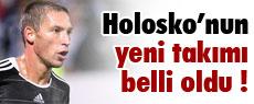 Holosko'nun yeni takımı belli oldu !