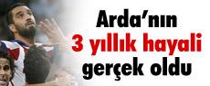 Arda'nın hayali gerçek oldu !