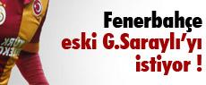 Fenerbahçe eski G.Saraylı'yı istiyor