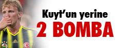 Kuyt'ın yerine iki bomba