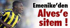 Emenike'den Alves'e sitem
