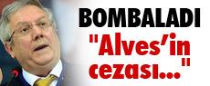 Aziz Yıldırım, Alves'e verilen cezayı açıkladı!