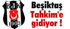 Beşiktaş Tahkim'e gidiyor !
